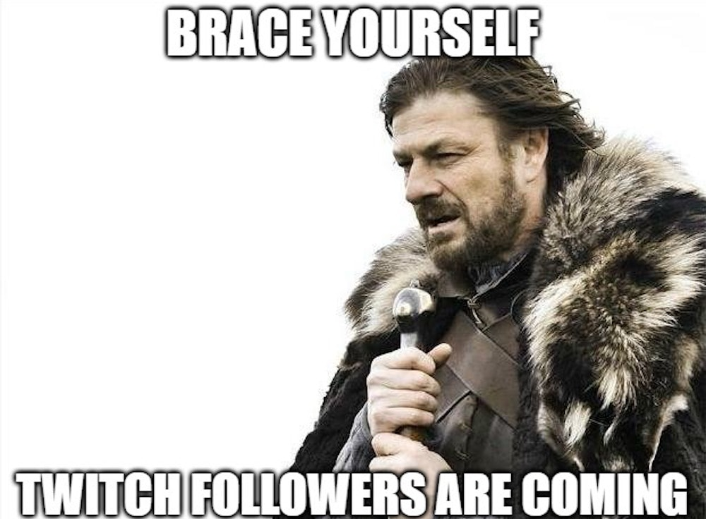 Brace Yourself – Twitch Follower bekommen