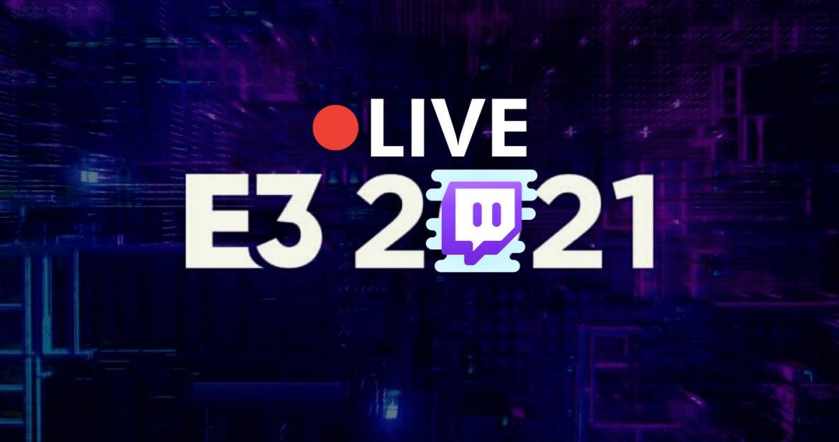 e3 twitch 2021 im juni